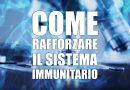 Come rafforzare il sistema immunitario, uno strumento di difesa molto potente ed efficaci | Voxitaliatv